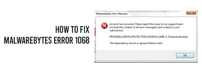How To Fix Malwarebytes Error 1068?