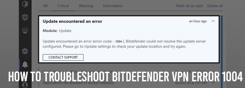 How to Troubleshoot Bitdefender VPN Error 1004