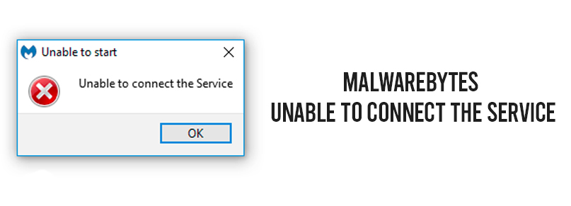 Malwarebytes Unable To Connect The Service [Solved]